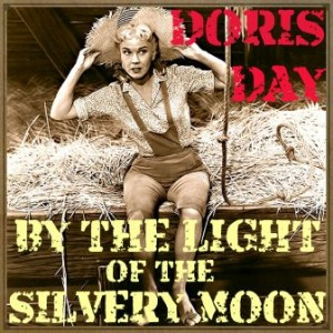 By the Light of the Silvery Moon, Doris Day