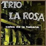 Cafes de La Habana, Trío La Rosa