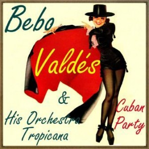 Cuban Party, Bebo Valdés