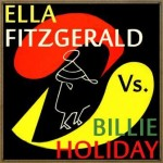 Ella Fitzgerald vs. Billie Holiday