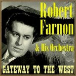 Gateway To The West, Robert Farnon