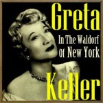 Greta in the Waldorf of New York, Greta Keller