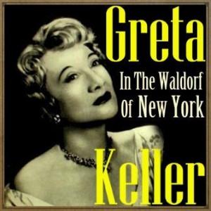 Greta in the Waldorf of New York, Greta Keller