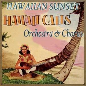 Hawaiian Sunset, Hawaii Calls