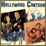 Hollywood Canteen (O.S.T - 1944)