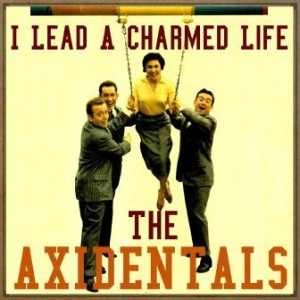 I Lead a Charmed Life, The Axidentals