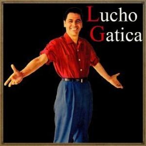 Lucho Gatica, Lucho Gatica