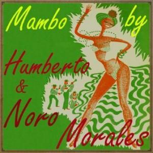 Mambo By Morales, Noro Morales, Humberto Morales