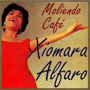 Moliendo Café, Xiomara Alfaro