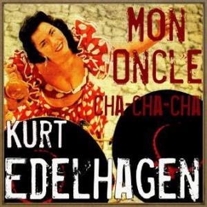 Mon Oncle, Cha Cha Cha, Kurt Edelhagen