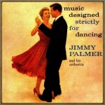 Music Designed Strictly for Dancing, Jimmy Palmer