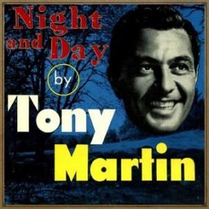 Night and Day, Tony Martin