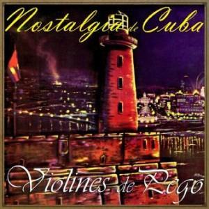 Nostalgia de Mi Cuba, Violines De Pego