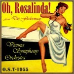 Oh, Rosalinda!, From «Die Fledermaus» (O.S.T – 1955)