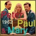 Peter, Paul & Mary, 1962