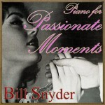 Piano for Passionate Moments, Bill Snyder