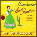 Rancheras: La Tariacuri,  Amalia Mendoza