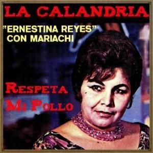 Respeta Mi Pollo, Ernestina Reyes
