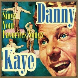 Sings Your Favorite Songs, Danny Kaye
