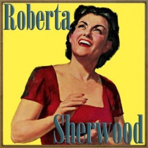 Sometimes I'm Happy, Roberta Sherwood