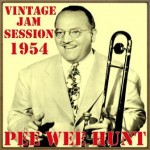 Vintage Jam Session – 1954, Pee Wee Hunt