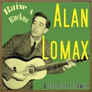 Raise a Ruckus, Alan Lomax