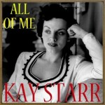 All of Me, Kay Starr