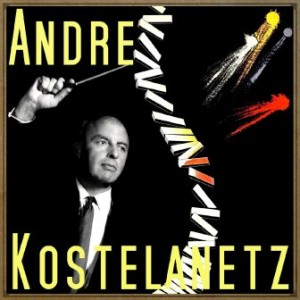 Jerome Kern In Hollywood, Andre Kostelanetz