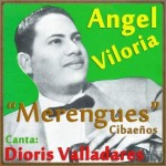 Merengues Cibaeños, Ángel Viloria