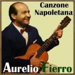 Canzone Napoletana, Aurelio Fierro