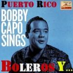 Bobby Capó Sings, Boleros Y Más