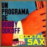 Cocktail Lonuge Sax, Bobby Dukoff
