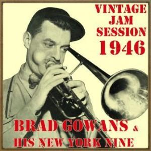 Vintage Jam Session – 1946, Brad Gowans