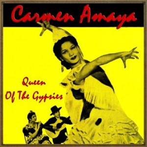 Queen Of The Gypsies, Carmen Amaya