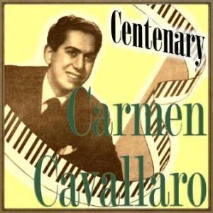 Centenary, Carmen Cavallaro