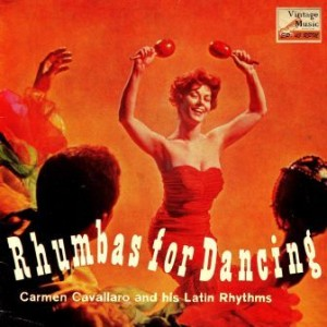 Rhumbas For Dancing, Carmen Cavallaro