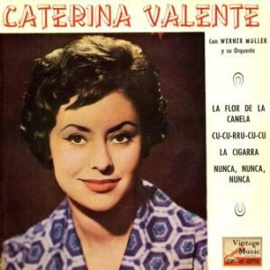 La Flor de la Canela, Caterina Valente