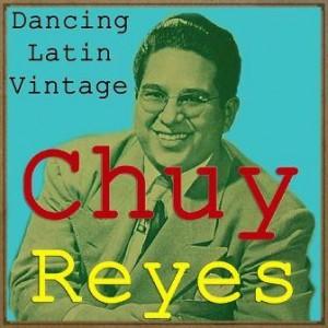 Dancing Latin Vintage, Chuy Reyes