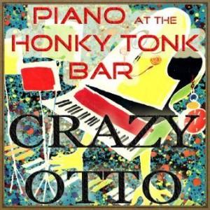 Piano at the Honky Tonk Bar, Crazy Otto