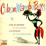 Mi Amigo Calderón, Cuban Mambo Boys