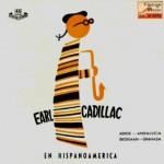 En Hispanoamérica, Earl Cadillac