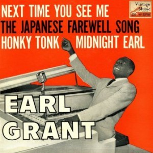 Next Time You See Me, Earl Grant