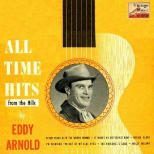 All Times Hits From The Hills, Eddy Arnold