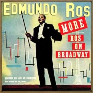 More Ros on Broadway, Edmundo Ros