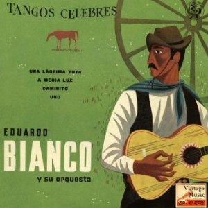 Tangos Célebres, Eduardo Bianco