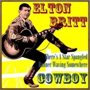 There's a Star Spangled Ranner Waving Somewhere, Elton Britt