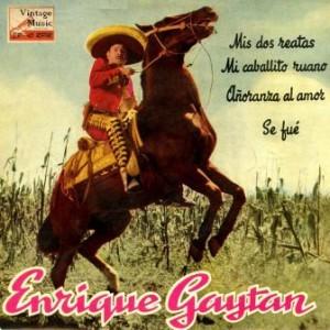 Rancheras Ineditas, Enrique Gaytan