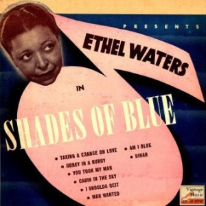Shades Of Blue, Ethel Waters