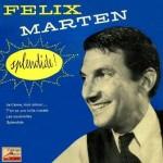 Splendide!, Felix Marten