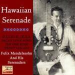 Hawaii In My Heart, Felix Mendelssohn
